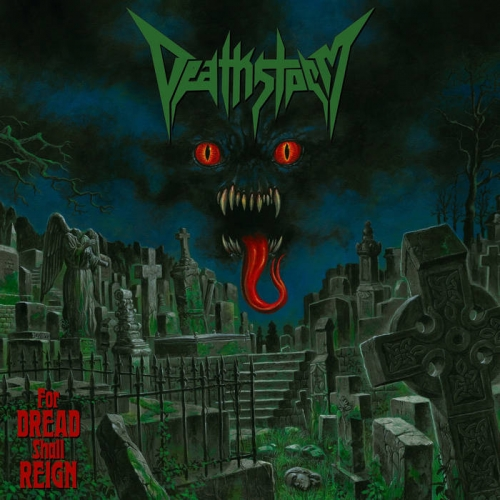 Deathstorm - For Dread Shall Reign (2020)
