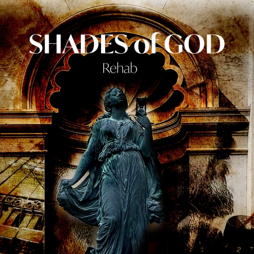 Shades of God - Rehab (2020)