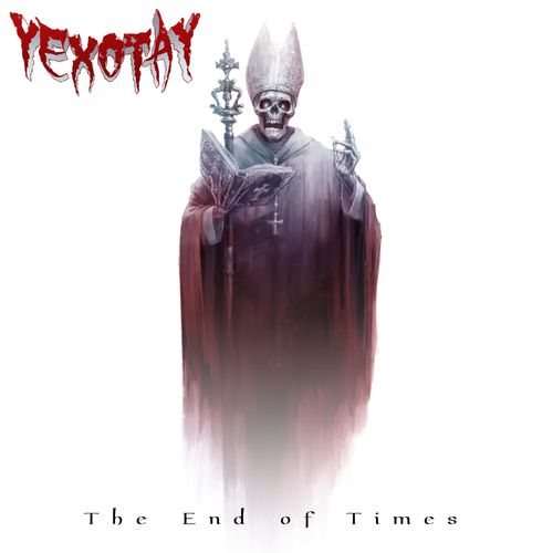 Yexotay - The End of Times (2020)