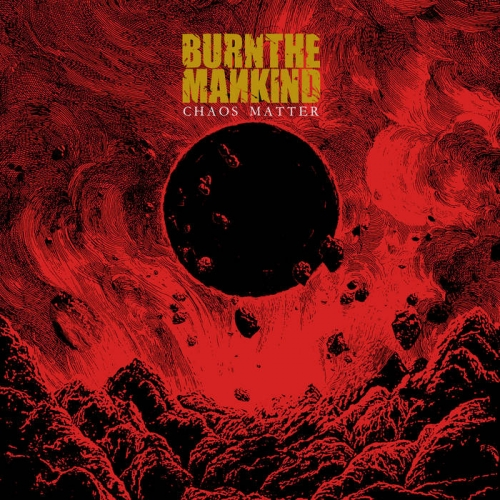 Burn the Mankind - Chaos Matter (2020)