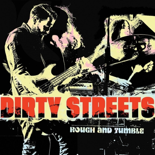 Dirty Streets - Rough and Tumble (2020)