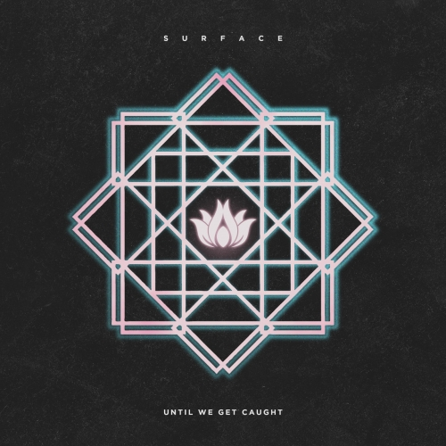 Until We Get Caught - Surface (EP) (2020)