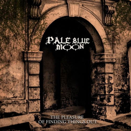 Pale Blue Moon - The Pleasure of Finding Things Out (2020)