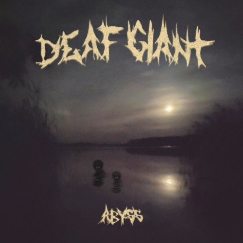Deaf Giant - Abyss (2020)