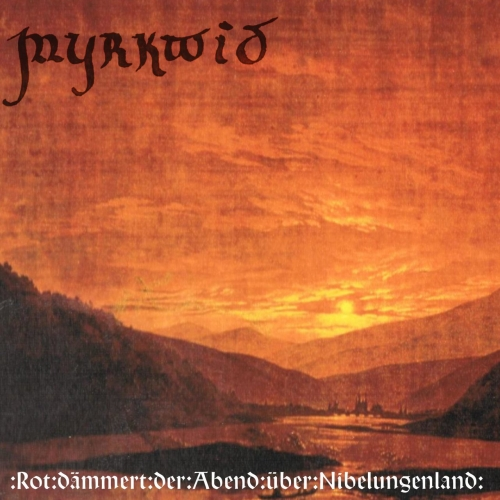 Myrkwid - Rot dämmert der Abend über Nibelungenland  (2020)