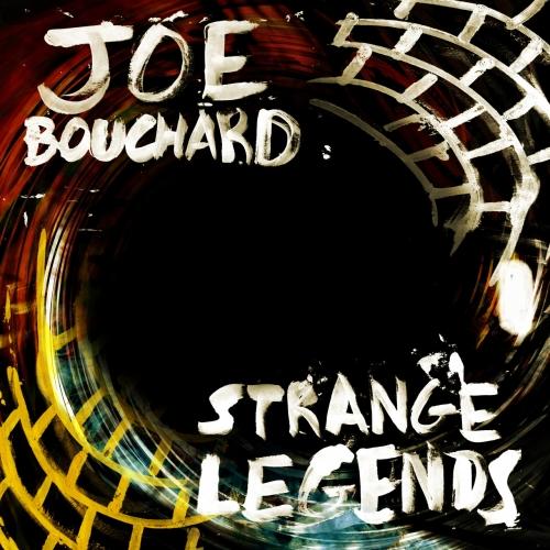 Joe Bouchard - Strange Legends (2020)