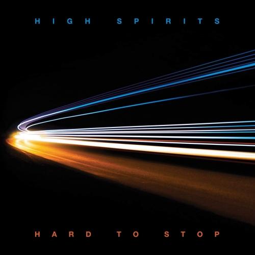 High Spirits - Hard to Stop (2020)