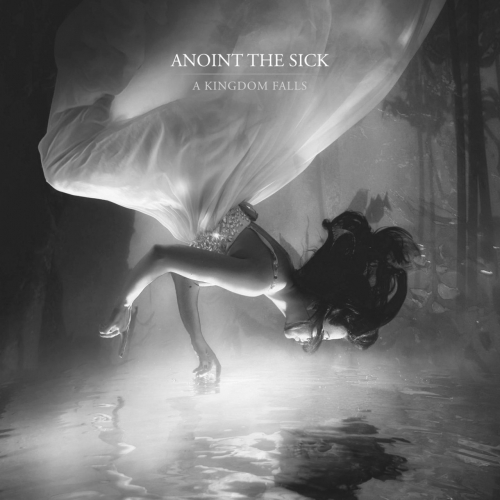Anoint the Sick - A Kingdom Falls (EP) (2020)