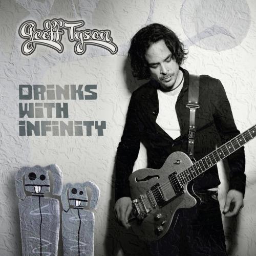 Geoff Tyson - Drinks With Infinity (2020)