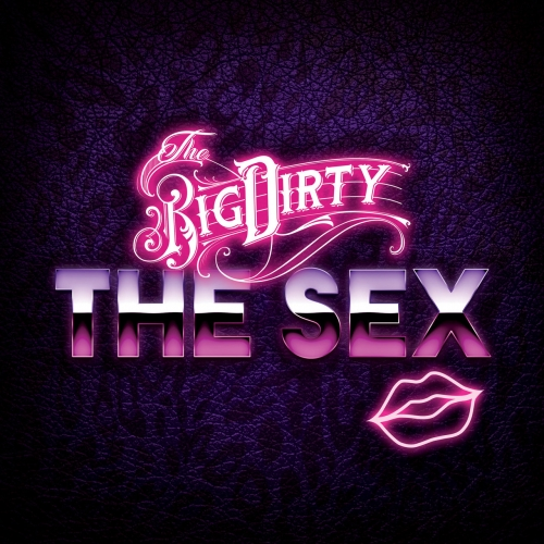 The Big Dirty - The Sex (2020)