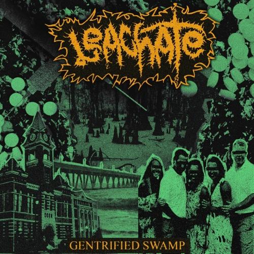 Leachate - Gentrified Swamp (2020)