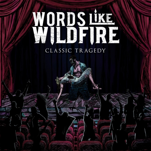 Words Like Wildfire - Classic Tragedy (EP) (2020)