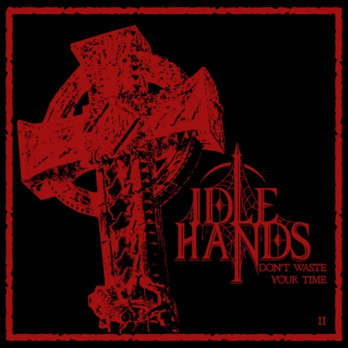 Idle Hands - Don't Waste Your Time II (EP) (2020)