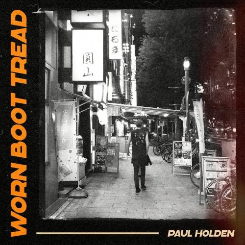 Paul Holden - Worn Boot Tread (2020)