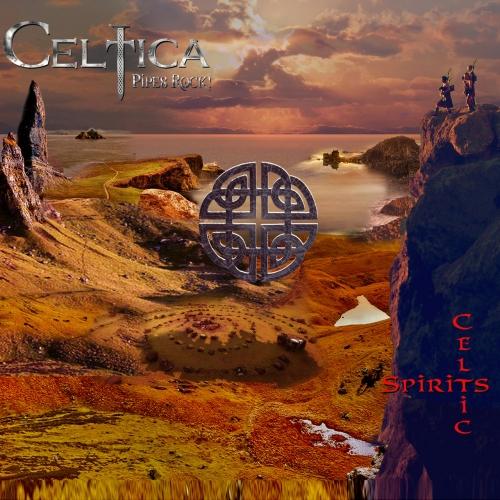 Celtica Pipes Rock! - Celtic Spirits (2020)