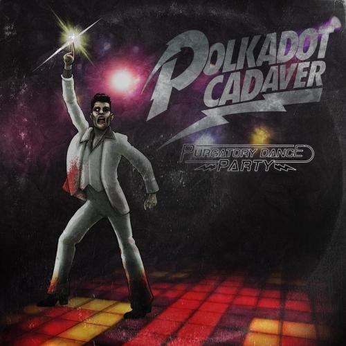 Polkadot Cadaver - Purgatory Dance Party! (Re-Recorded) (2020)