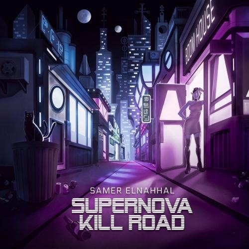 Samer Elnahhal - Supernova Kill Road (2020)
