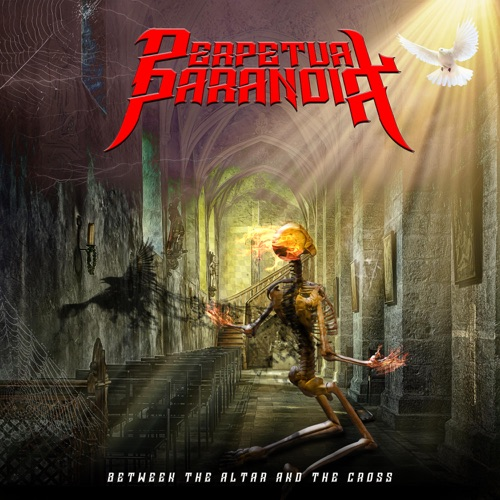 Perpetual Paranoia - Between the Altar and the Cross (2019/2020)