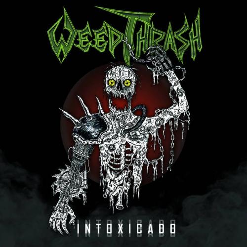WeedThrash - Intoxicado (2020)