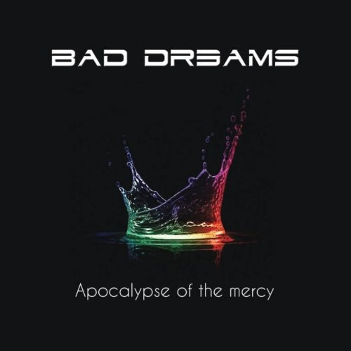 Bad Dreams - Аросаlурsе Оf Тhе Меrсу (2015)