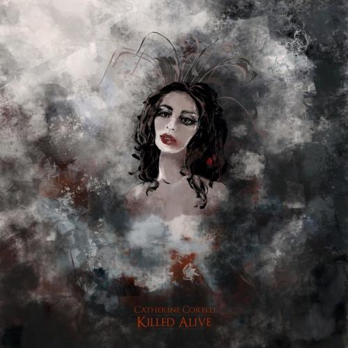 Catherine Corelli - Killed Alive (2020)