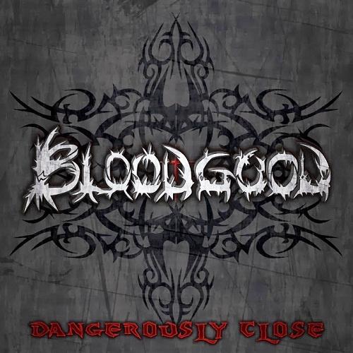 Bloodgood - Dаngеrоuslу Сlоsе (2013)