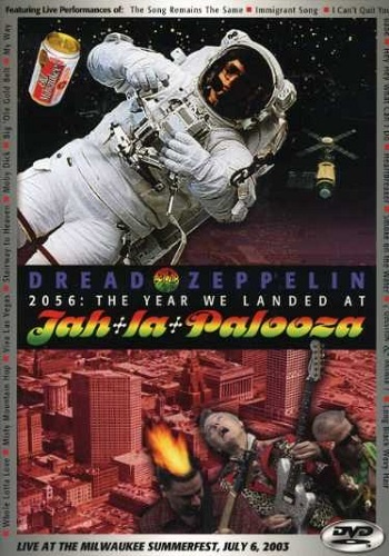 Dread Zeppelin - 2056: The Year We Landed at Jah La Palooza - Live (2003)