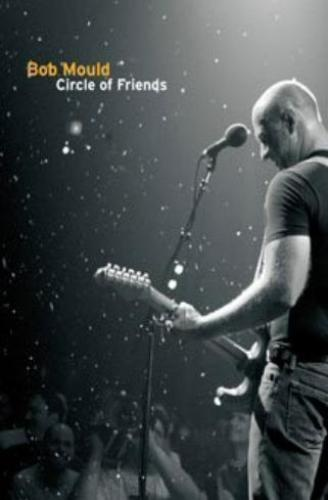 Bob Mould - Circle of Friends - Live at the 9:30 Club (2007)