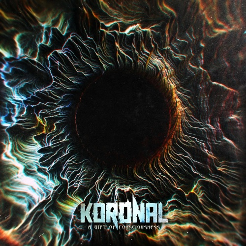 Koronal - A Gift Of Consciousness (2020)