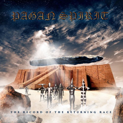 Pagan Spirit - The Record of the Returning Race (2020)