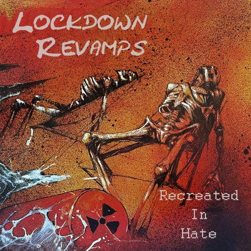 Lockdown Revamps - Recreated in Hate (2020)