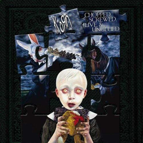 KoRn - Chopped, Screwed, Live & Unglued (2006)