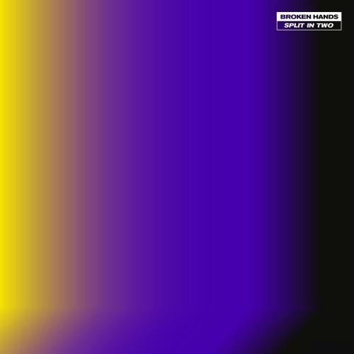Broken Hands - Split In Two (Deluxe) (2020)