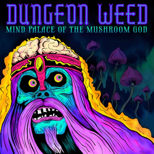Dungeon Weed - Mind Palace of the Mushroom God (2020)