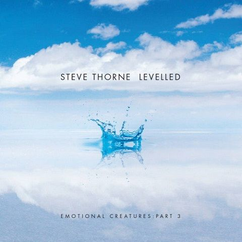 Steve Thorne - Levelled - Emotional Creatures: Part 3 (2020)