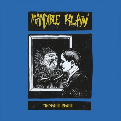 Mandible Klaw - Mankind Grind (2020)