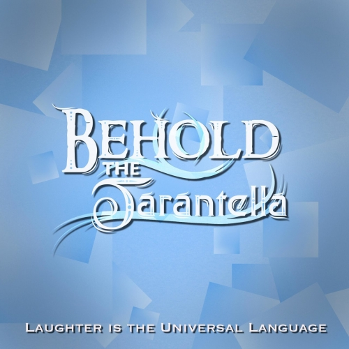 Behold, the Tarantella - Laughter Is the Universal Language (F) (2020)