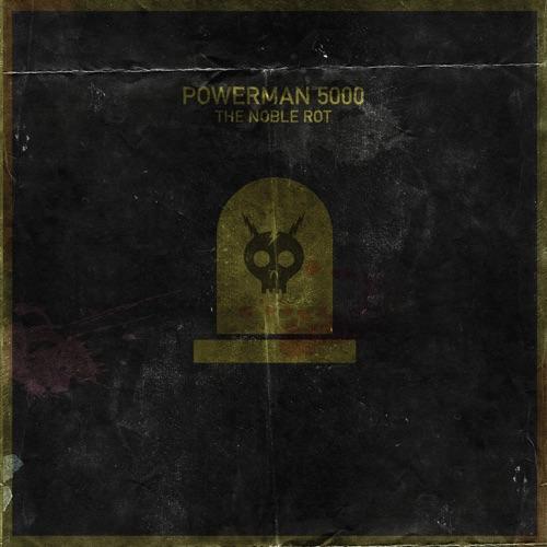 Powerman 5000 - The Noble Rot (2020)