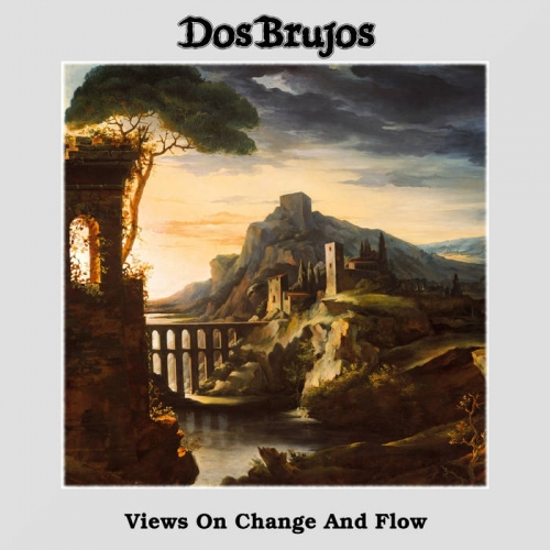 Dos Brujos - Views on Change and Flow (2020)
