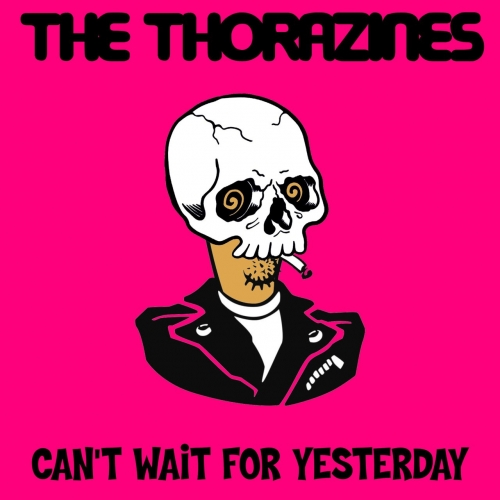 The Thorazines - Can't Wait for Yesterday (2020)