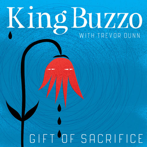 King Buzzo & Trevor Dunn - Gift Of Sacrifice (2020)