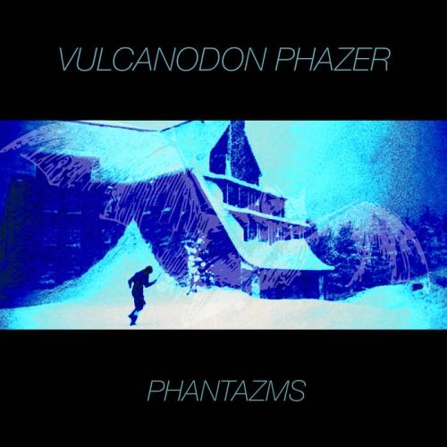 Vulcanodon Phazer - Phantazms (2020)