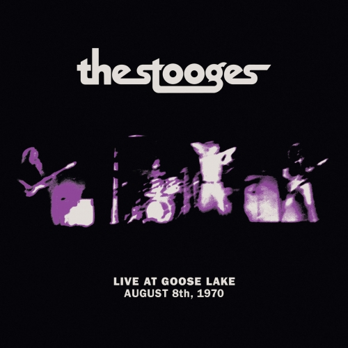 The Stooges - Live at Goose Lake: August 8th 1970 (2020)