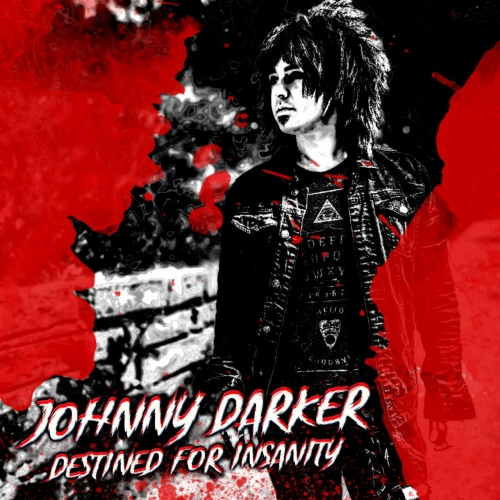 Johnny Darker - Destined for Insanity (2020)