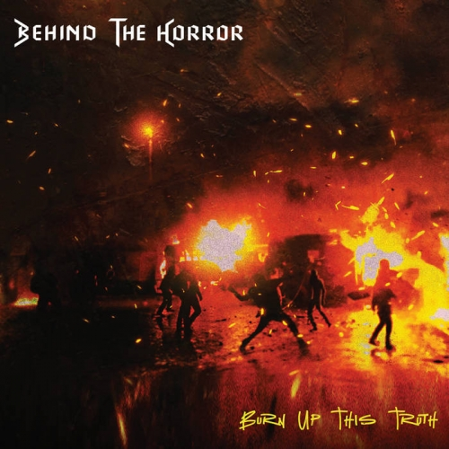 Behind the Horror - Burn Up This Truth (2020)