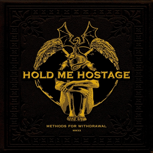 Hold Me Hostage - Methods for Withdrawal (2020)