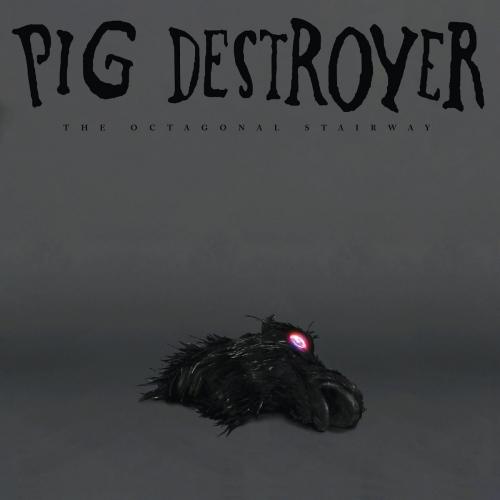 Pig Destroyer - The Octagonal Stairway (2020)