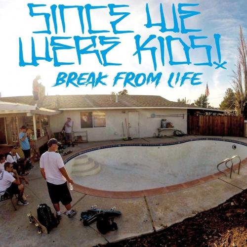 Since We Were Kids - Break from Life (2020)