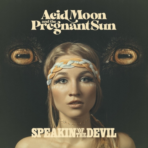 Acid Moon and the Pregnant Sun - Speakin' of the Devil (2020)