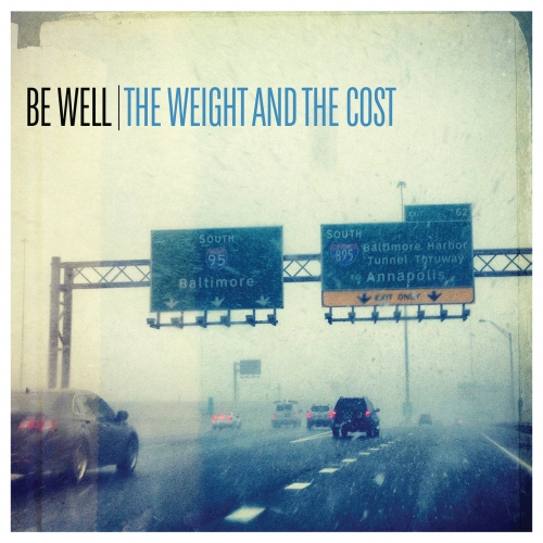 Be Well - The Weight and The Cost (2020)